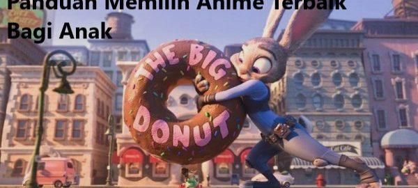 Panduan Memilih Anime Terbaik Bagi Anak