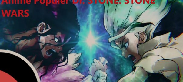 Anime Populer Dr STONE STONE WARS